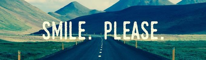 Smile. Please.