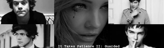 It Takes Patience II: Guarded