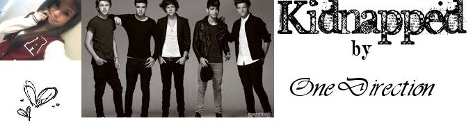 Kidnapped by One Direction - One Direction Fanfiction