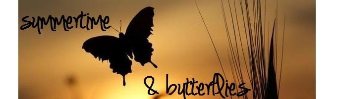 Summertime & Butterflies