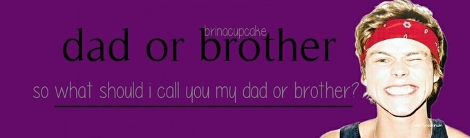 Dad Or brother? Continued