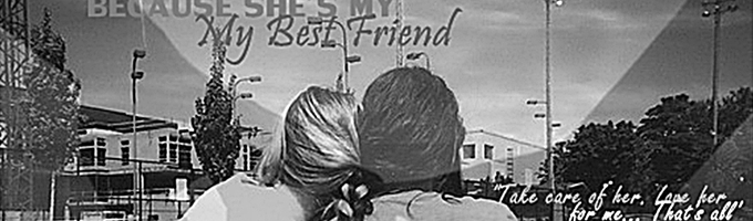 """""""Because She's My Best Friend..."""""""