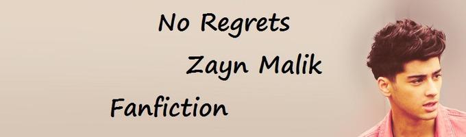 No Regrets: ~♥A Zayn Malik Fanfiction♥~