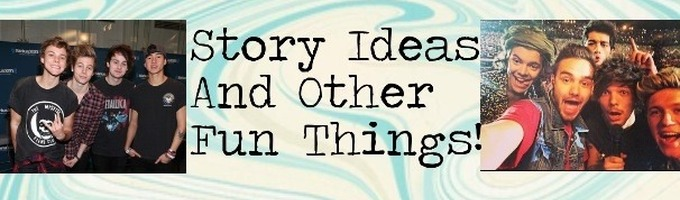 Story Ideas & Other Fun Things!