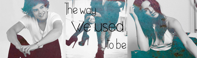 The Way We Used To Be