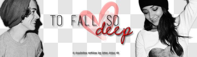 To Fall So Deep