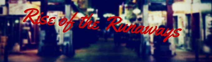 Rise of the Runaways