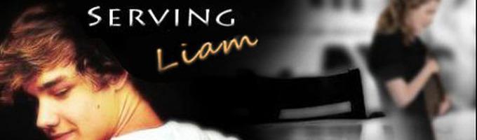 Serving Liam