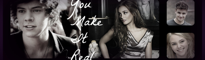 You Make it Real {A Harry Styles Fan Fiction}